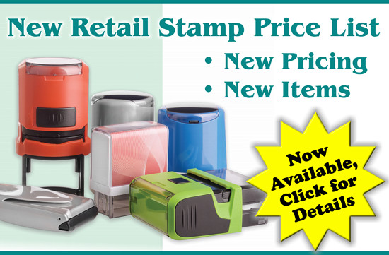 New Retail Stamp Price List is now available. New Products and New Pricing. Click for details.